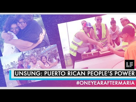 Unsung: Puerto Rican People's Power #1YearAfterMaria