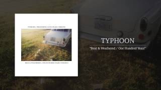 Typhoon - Beat & Weathered / One Hundred Years