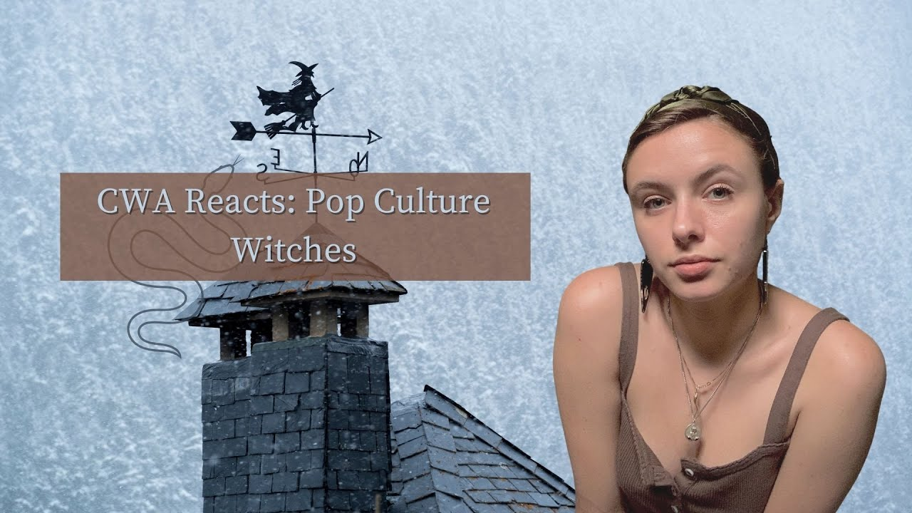 CWA Reacts: Pop Culture Witches