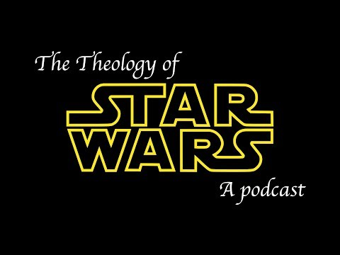 The Theology of Star Wars (A Podcast by Everyday Liminality)
