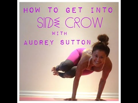 How to Get into Side Crow Yoga Pose (Parsva Bakasana) with Audrey Sutton