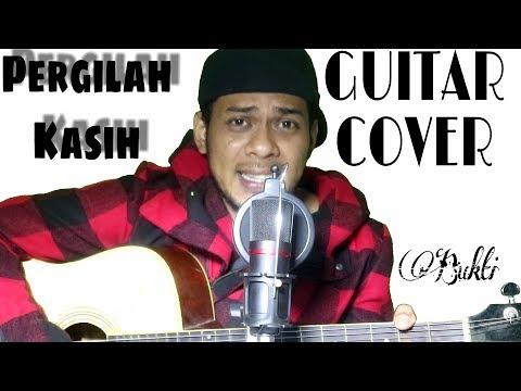 Pergilah Kasih Guitar Cover By : Bukti Simangunsong