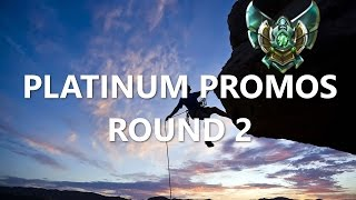 Ranked Struggles: Platinum Promos Round 2