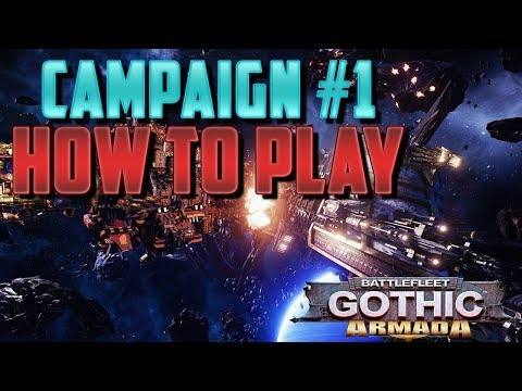 Battlefleet Gothic Armada: Campaign #1 + How to Play & Ship Tutorial