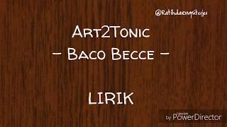Download lagu Baco Becce - Art2Tonic (Lagu Makassar) | LIRIK