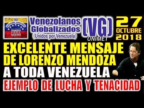 (27/10/18) – MENSAJE IMPERDIBLE de Lorenzo Mendoza a VENEZUELA, Y SU LUCHĄ lNFlNlTA POR EL PAÍS