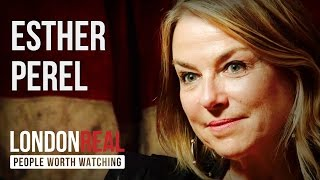 Esther Perel - Sex & Infidelity - PART 1/2 | London Real