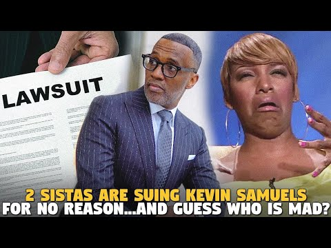 2 Sistas Are Suing @Kevin Samuels For No Reason...and GUESS WHO IS MAD?
