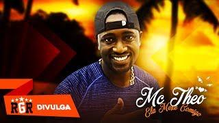 MC THÉO - ELA MEXE COMIGO