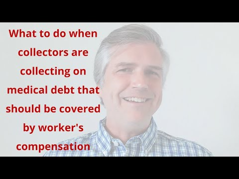 what-to-do-when-debt-collectors-attempt-to-collect-on-your-medical-bills-that-are-work-comp-related