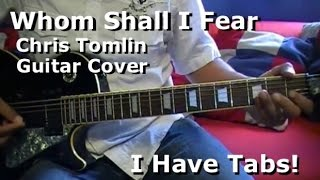 Whom Shall I Fear by Chris Tomlin - Lead Electric Guitar Cover - I HAVE TAB!!