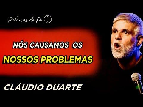 Cláudio Duarte 2020 - Nós causamos os nossos problemas   Palavras de Fé