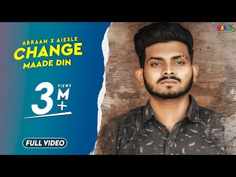 Change Maade Din  Bebe Tera Put  Abraam X Aiesle Official Video  Latest Punjabi Songs 2020