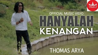 Gambar cover Thomas Arya - Hanyalah Kenangan (Official Video) SLOW ROCK