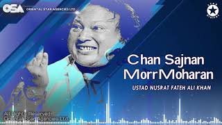 Chan Sajnan Morr Moharan | Nusrat Fateh Ali Khan | complete full version | OSA Worldwide