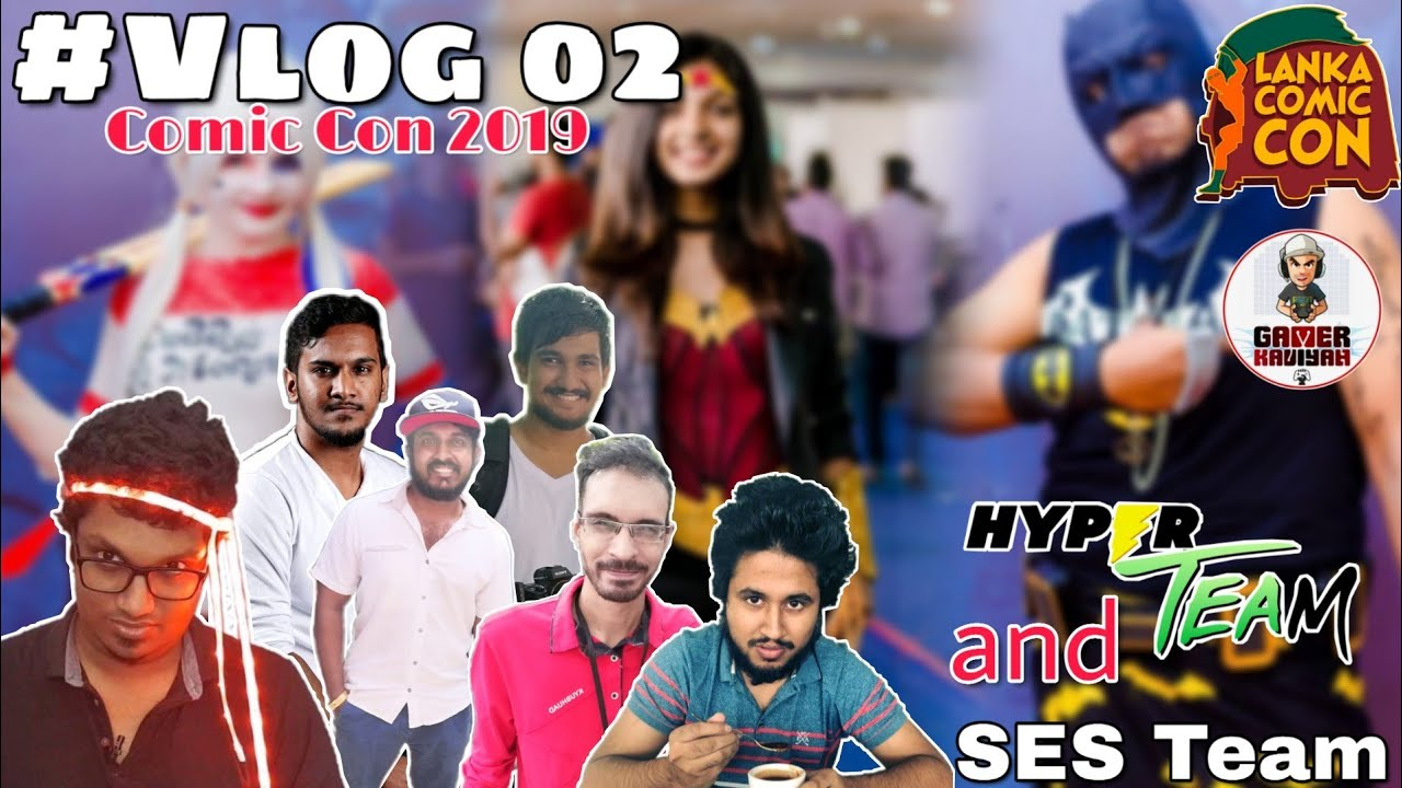 Srilanka Comic Con 2019 - SES Team And Hyper Team - Vlog..