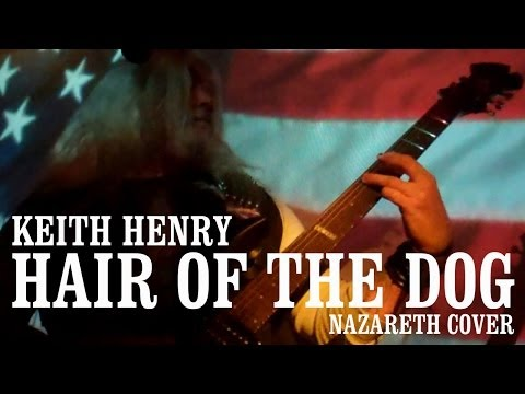 KEITH HENRY-Hair of the Dog (Nazareth cover)