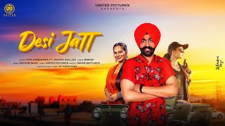 Desi Jatt (Deepak Dhillon, Navi Randhawa) Mp3 Song Download