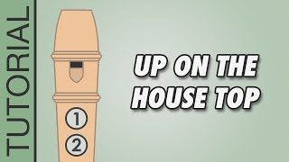 Up On The House Top - Recorder Notes Tutorial
