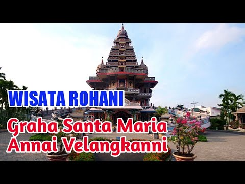 Wisata Rohani : Graha Santa Maria Annai Velangkanni || Medan