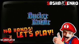 Bucket Knight Gameplay (Chin & Mouse Only)