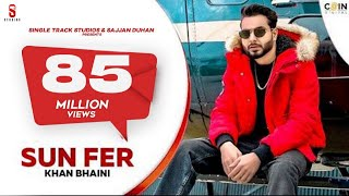 New Punjabi Songs 2021 | Sun Fer | Khan Bhaini |Official Video Punjabi Songs Desi Crew Sukh Sanghera