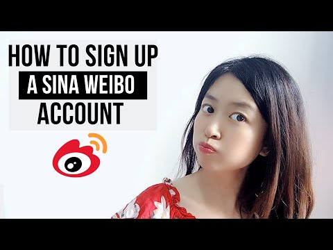 How To Sign Up A Sina Weibo Account In 2019?