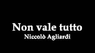 Niccòlo Agliardi - Non vale tutto thumbnail