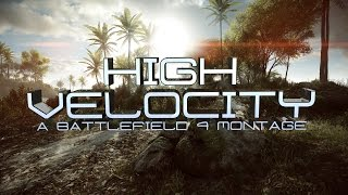 Battlefield 4 - High Velocity Montage by Bopper (PC)