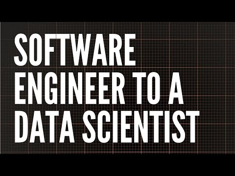My Path On Transitioning From A Software Engineer To A Data Scientist