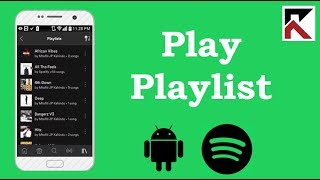 how-to-play-your-playlists-on-spotify-android