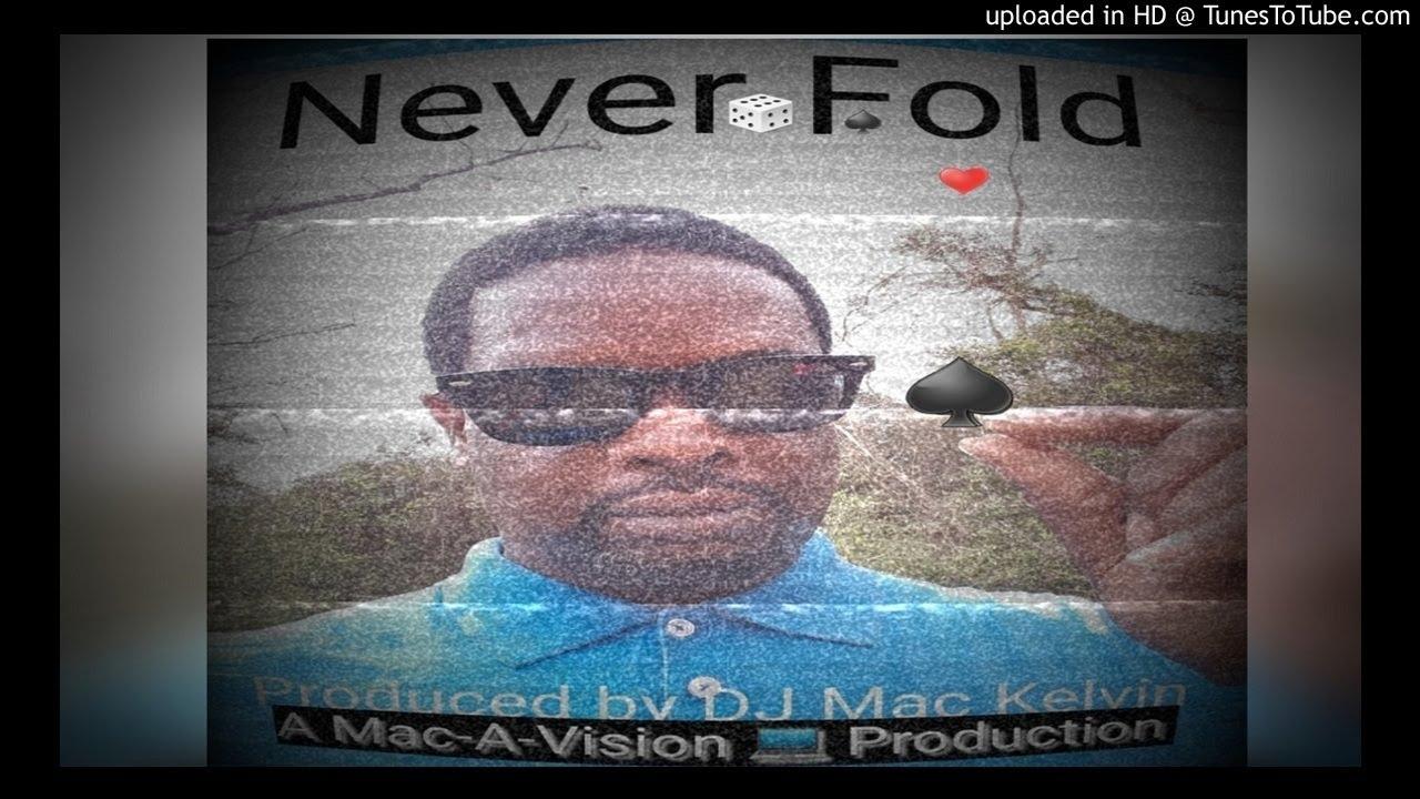 Dj Mac Kelvin - Never Fold