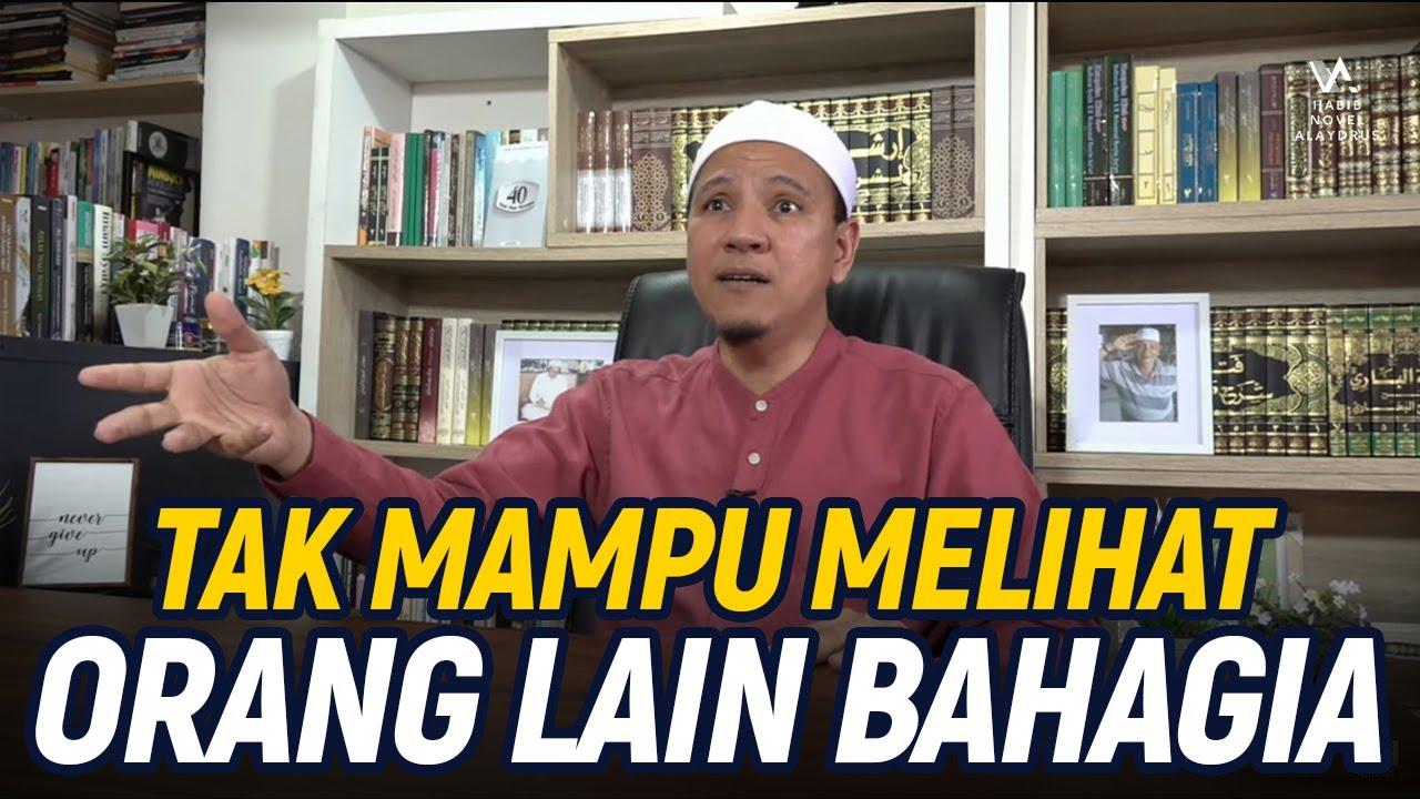TAK MAMPU MELIHAT ORANG LAIN BAHAGIA; Habib Novel Alaydrus