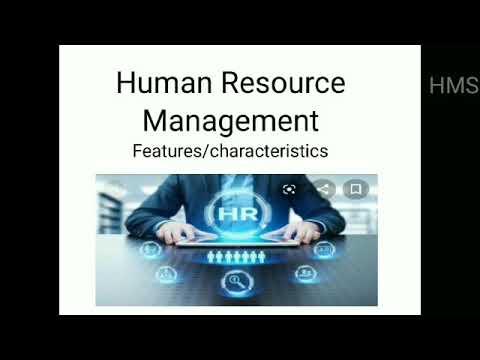 Human Resource Management Features/Characteristics