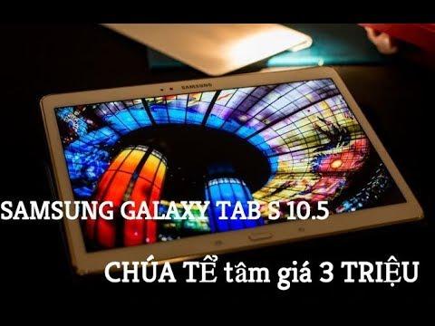Samsung tab s CHÚA TỂ máy tính bảng tầm giá 3 triệu