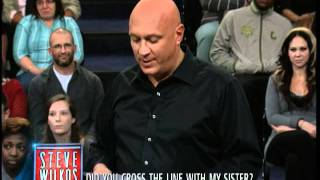 Did You Cross The Line With My Sister? (The Steve Wilkos Show)