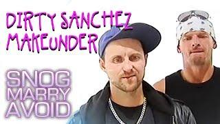 Dirty Sanchez | Snog Marry Avoid
