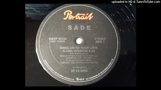 Sade - Hang On To Your Love (Long Version)