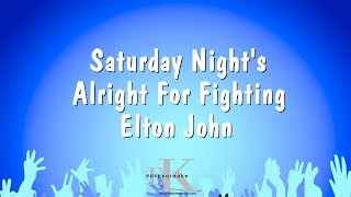 Saturday Night's Alright For Fighting - Elton John (Karaoke Version)