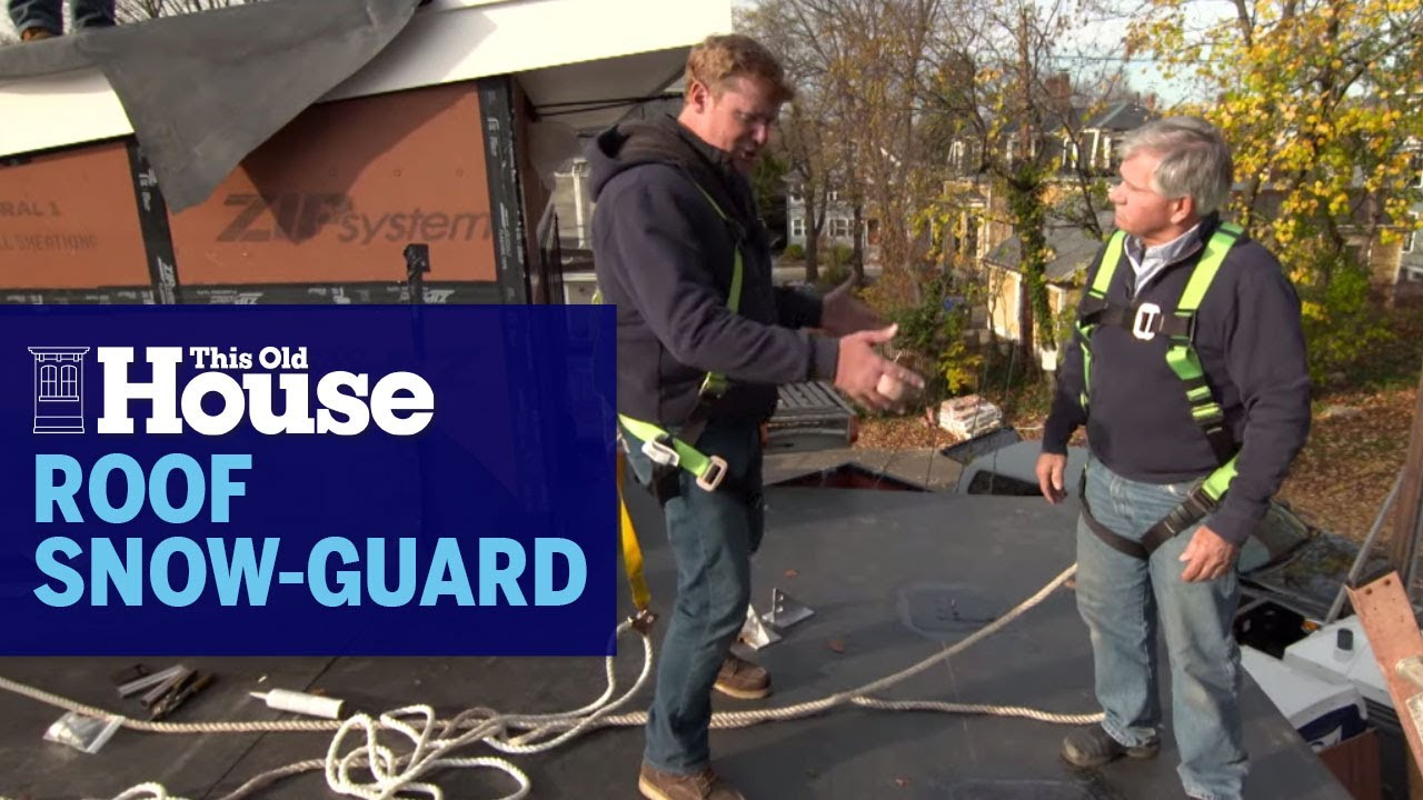 How To Install a Roof Snow-Guard   This Old House