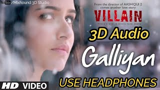 Galliyan 3D Audio | Use Headphones | Ek Villain | Bass Boosted | Mixhound 3D Studio