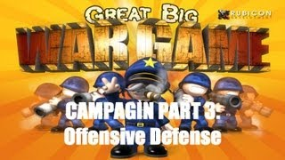 Great Big War Game Campaign - Mission 3 - Offensive Defense