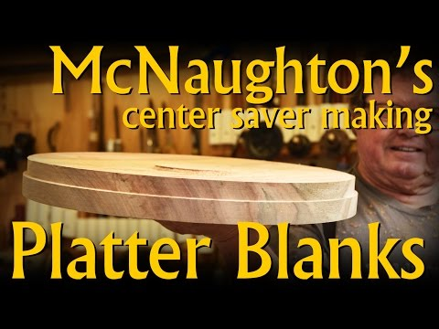 Making Platter Blanks with the McNaughton System