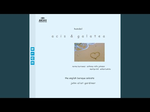 Handel: Acis And Galatea, HWV 49 - Oh! Didst Thou Know