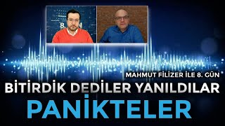 Bitiremediler panikteler | Mahmut Filizer ile 8. Gün