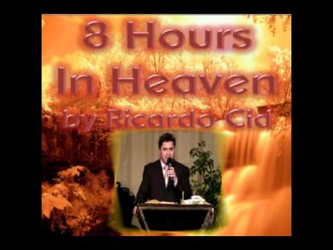 Great Story of an 8 Hours trip to Heaven by Ricardo Cid