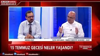 15 Temmuz Özel Yayını- Fatih Eryılmaz- Erdem Atay- Ulusal Kanal