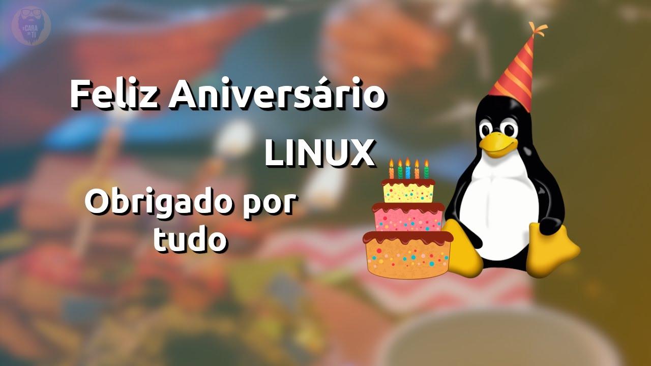 Feliz Aniversário Linux pelos 29 anos, muito Obrigado
