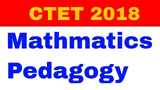 CTET 2018 Exam: Teaching Learning Strategies for Mathematics Pedagogy