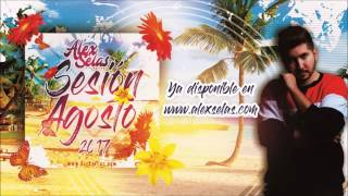 08. Sesion Agosto 2017 - Alex Selas